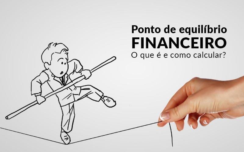 Ponto De Equilibrio Financeiro O Que E E Como Calcular - Blog -  Davos Controladoria