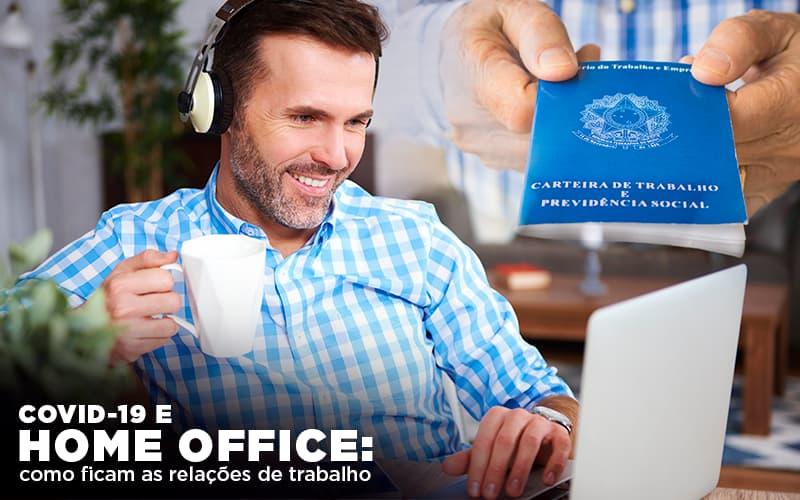 Covid 19 E Home Office: Como Ficam As Relações De Trabalho - Notícias e Artigos Contábeis em Vila Velha | Logran Contabilidade