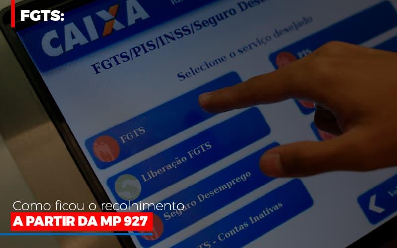Fgts Como Ficou O Recolhimento A Partir Da Mp 927 - Notícias e Artigos Contábeis em Vila Velha   Logran Contabilidade