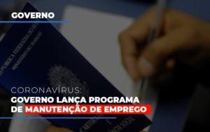 Governo Lanca Programa De Manutencao De Emprego - Notícias e Artigos Contábeis em Vila Velha | Logran Contabilidade