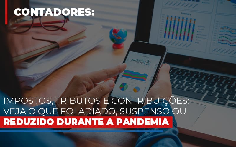 impostos-tributos-e-contribuicoes-veja-o-que-foi-adiado-suspenso-ou-reduzido-durante-a-pandemia