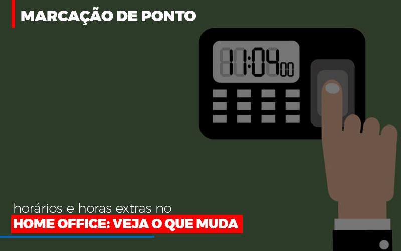 Marcacao De Pontos Horarios E Horas Extras No Home Office - Notícias e Artigos Contábeis em Vila Velha | Logran Contabilidade