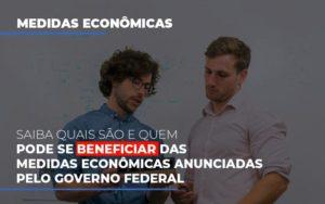 Medidas Economicas Anunciadas Pelo Governo Federal - Notícias e Artigos Contábeis em Vila Velha | Logran Contabilidade