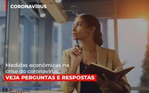 Medidas Economicas Na Crise Do Corona Virus - Notícias e Artigos Contábeis em Vila Velha | Logran Contabilidade