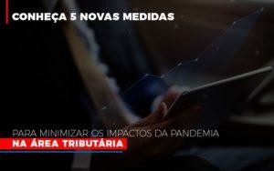 Medidas Para Minimizar Os Impactos Da Pandemia Na Area Tributaria - Notícias e Artigos Contábeis em Vila Velha | Logran Contabilidade