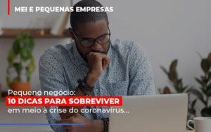 Pequeno Negocio Dicas Para Sobreviver Em Meio A Crise Do Coronavirus - Notícias e Artigos Contábeis em Vila Velha | Logran Contabilidade