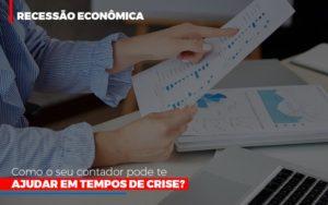Http://recessao Economica Como Seu Contador Pode Te Ajudar Em Tempos De Crise/ - Notícias e Artigos Contábeis em Vila Velha | Logran Contabilidade