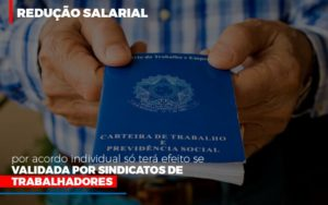 Reducao Salarial Por Acordo Individual So Tera Efeito Se Validada Por Sindicatos De Trabalhadores - Notícias e Artigos Contábeis em Vila Velha | Logran Contabilidade