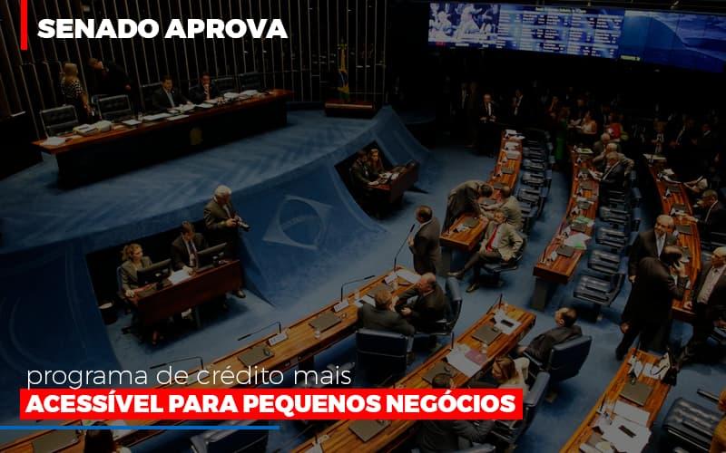 Senado Aprova Programa De Credito Mais Acessivel Para Pequenos Negocios - Notícias e Artigos Contábeis em Vila Velha | Logran Contabilidade