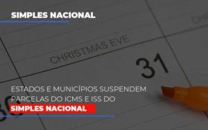 Suspensao De Parcelas Do Icms E Iss Do Simples Nacional - Notícias e Artigos Contábeis em Vila Velha   Logran Contabilidade