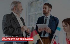 Suspensão Do Contrato De Trabalho - Notícias e Artigos Contábeis em Vila Velha | Logran Contabilidade