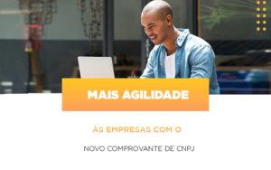 mais-agilidade-as-empresa-com-o-novo-comprovante-de-cnpj